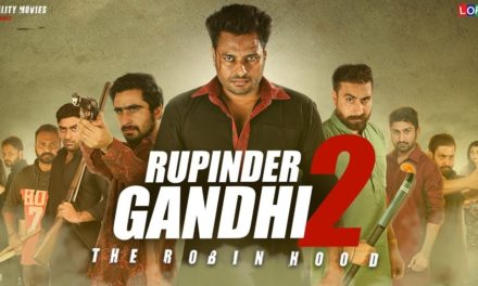 Watch Rupinder Gandhi 2 -The Robinhood (2017) Punjabi Movie Full Online