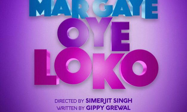 New Punjabi Movie Mar Gaye Oye Loko Announced By Gippy Grewal – Release Date
