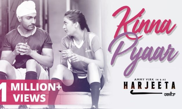 Punjabi Movie Harjeeta Released New Song Kinna Pyaar By Mannat Noor