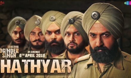 Hathyar Song — Punjabi Movie Subedar Joginder Singh — Nachhatar Gill And Gippy Grewal