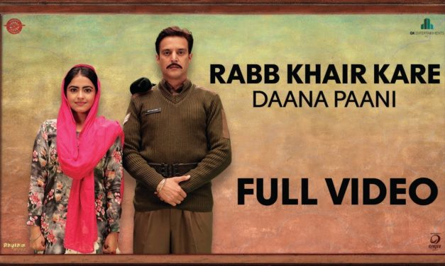 New Punjabi Song Rabb Khair Kre From Daana Paani Movie Released
