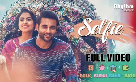 New Punjabi Song 'Selfie' From Golak Bugni Bank Te Batua Movie – Gurshabad