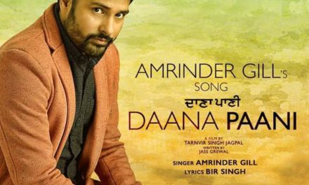 New Punjabi Movie Daana Paani Title Track Out – Amrinder Gill Song