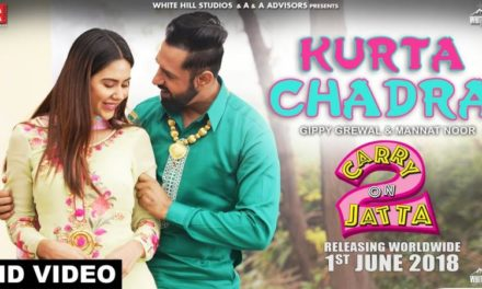 New Song Kurta Chadra From Punjabi Movie Carry On Jatta 2 – Gippy Grewal