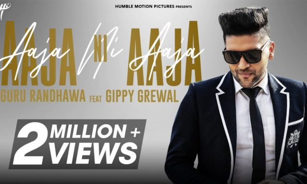 Aaja Ni Aaja Song – Guru Randhawa's Pollywood Playback Debut Song Full Of Romance