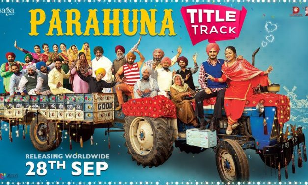 Catchy and Enjoyable Bhangra Beats with Parahuna Title Track