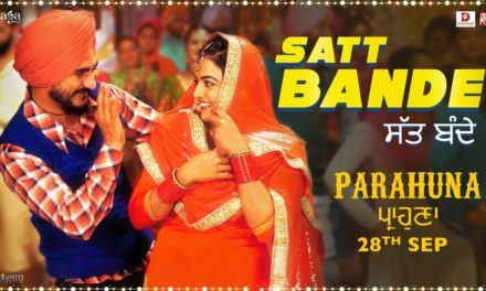 Satt Bande Parahuna song released
