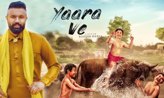Official Poster of Punjabi Movie Yaara Ve Launched