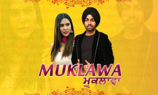 Muklawa Movie Poster – Starring Ammy Virk and Sonam Bajwa – Release Date