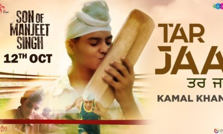 What A Inspirational Song Tar Jaa from Son of Manjeet Singh Movie