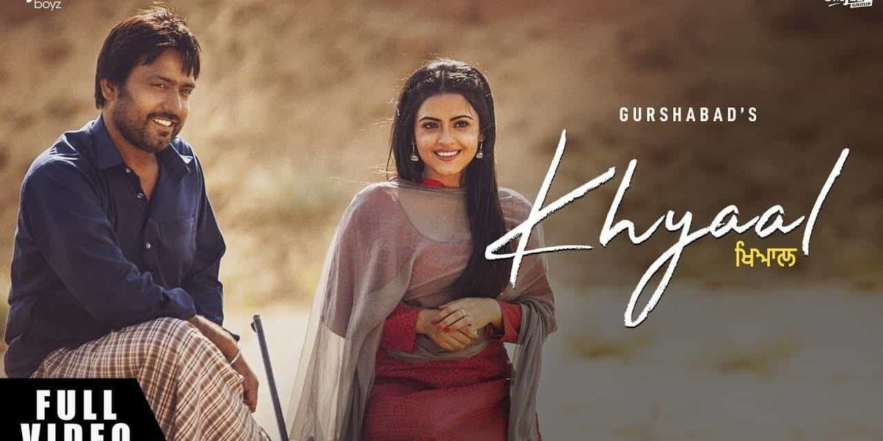 Khyaal Song from Bhajjo Veero Ve movie – Gurshabad