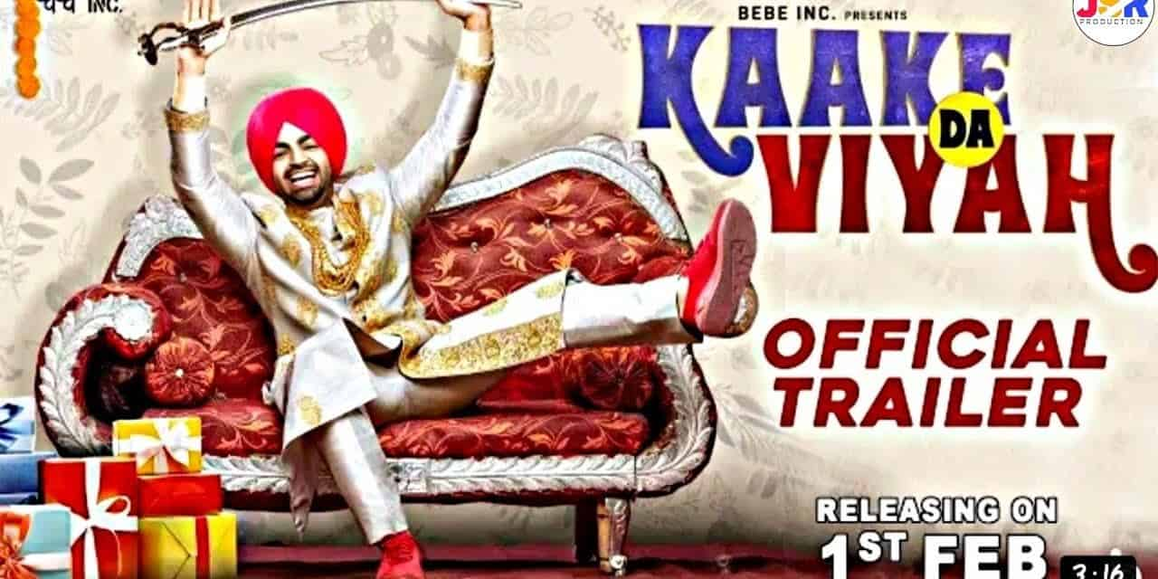 Kaake Da Viyah Movie Trailer Review – Story and Starcast