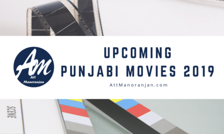 List of Upcoming Punjabi Movies 2019 – Starcast, Release Date & Story
