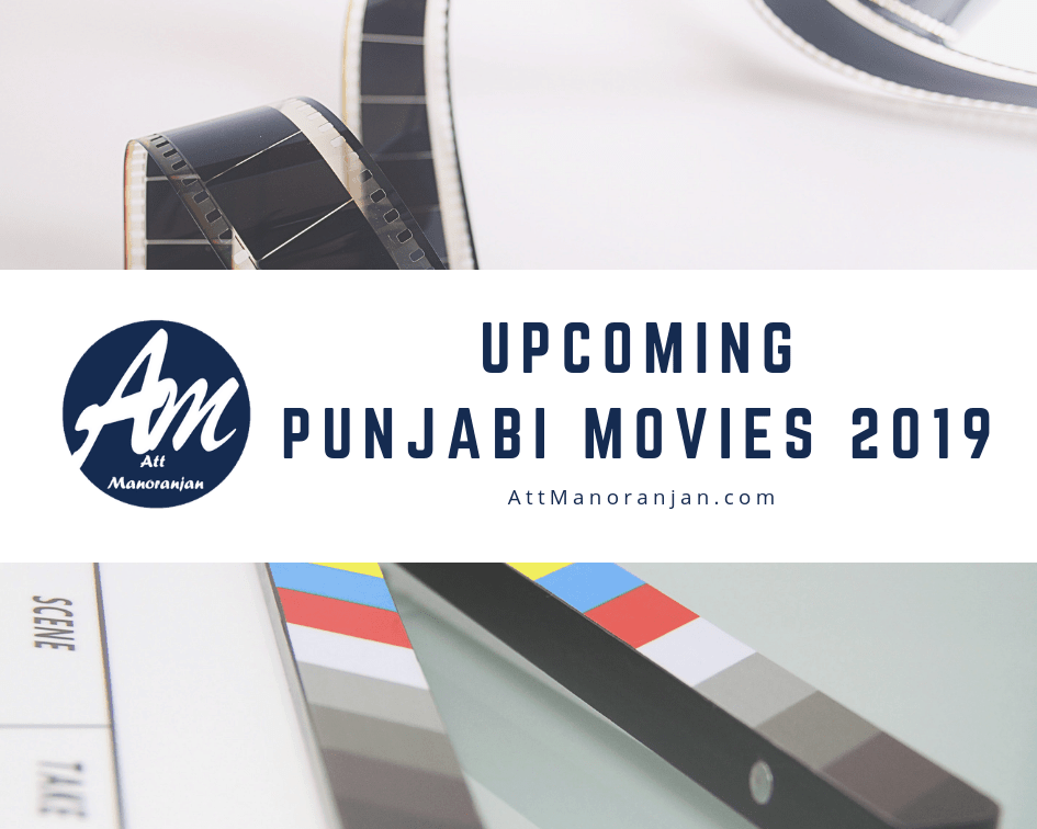 List of Upcoming Punjabi Movies 2019 - Starcast,Release Date