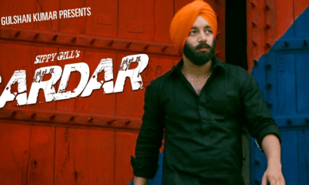 Jaddi Sardaar Movie – Sippy Gill and Dilpreet Dhillon