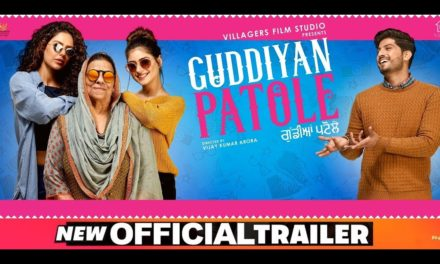 Feel the power of 3 in Guddiyan Patole Trailer